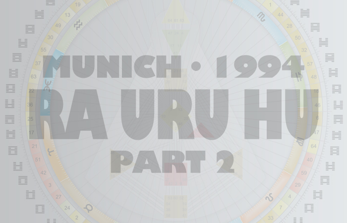 The (Original) Human Design Introduction - Ra Uru Hu - June 28th, 1994 - Munich - Part 2