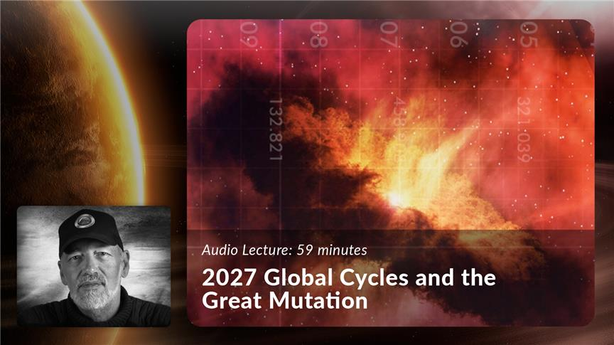 2027 Global Cycles and the Great Mutation
