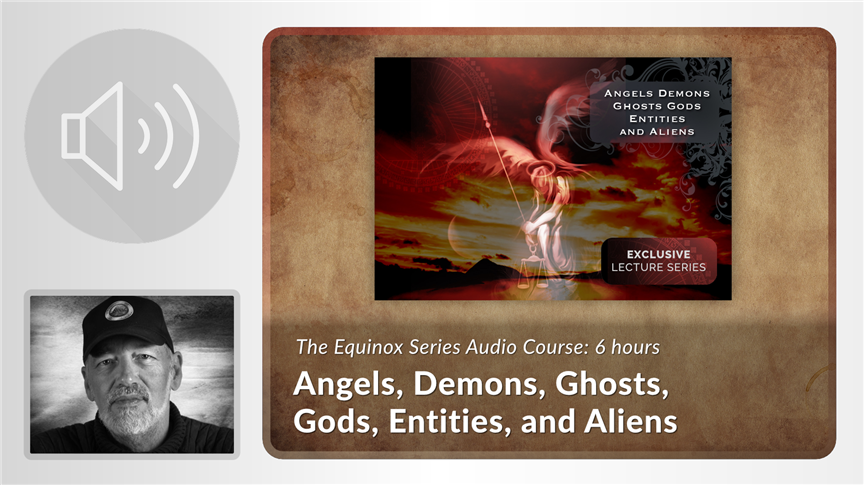 Angels, Demons, Ghosts, Gods, Entities, and Aliens