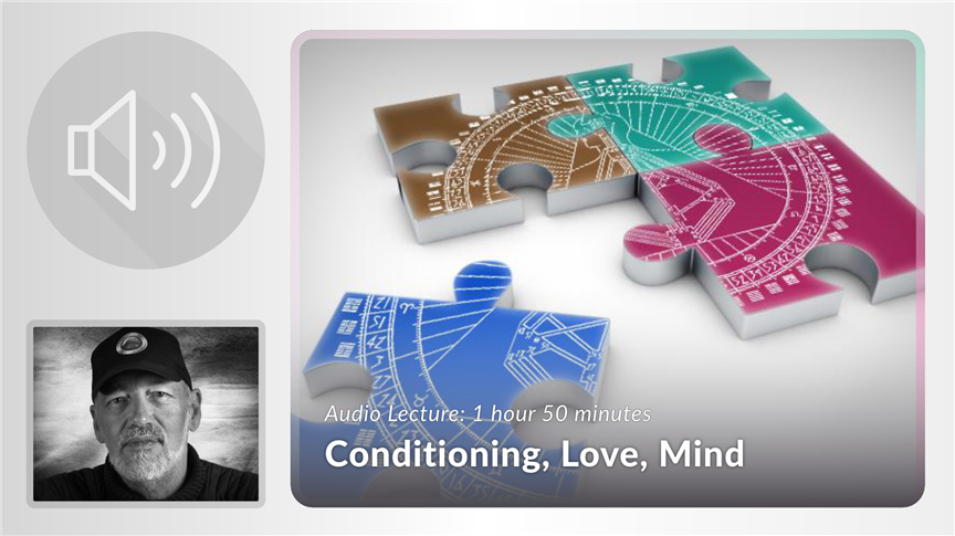 Conditioning, Love, Mind
