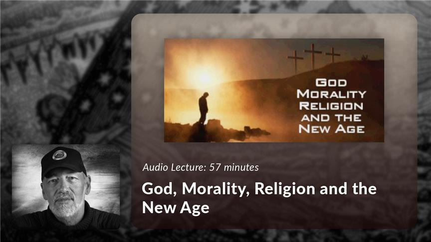 God, Morality, Religion and the New Age