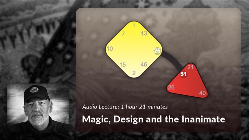 Magic, Design and the Inanimate