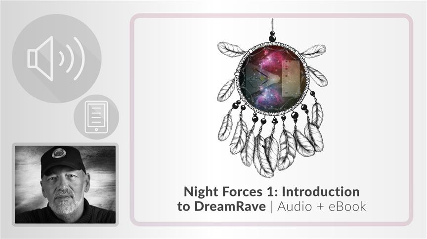 Night Forces I: Introduction to DreamRave