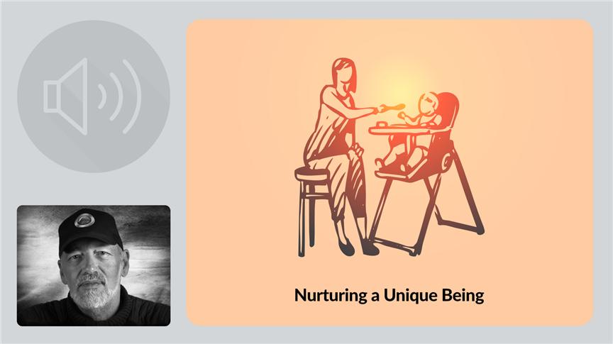Nurturing A Unique Being