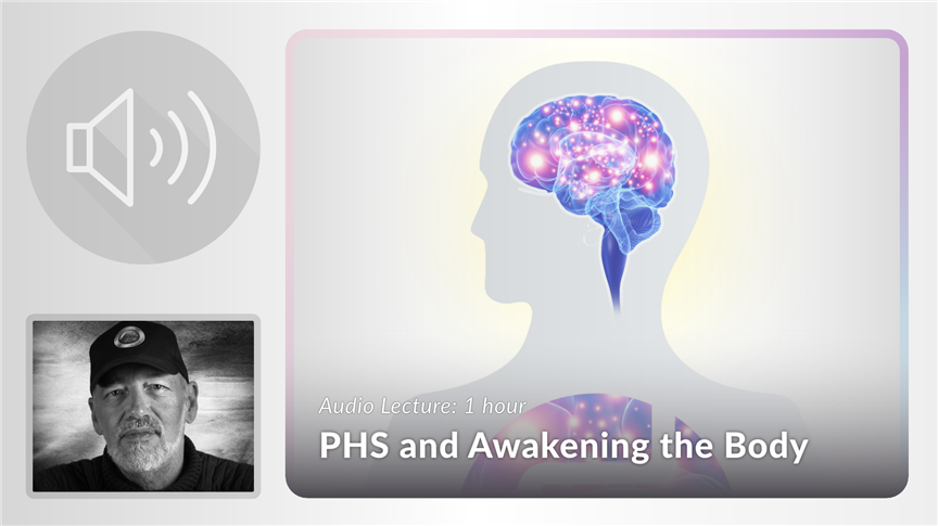 PHS and Awakening the Body
