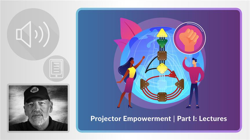 Projector Empowerment | Part I: Lectures