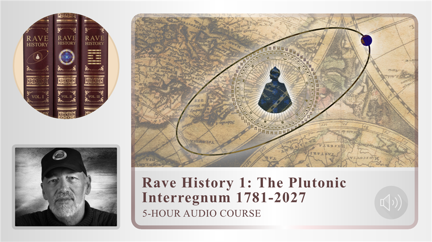 Rave History 1 - The Plutonic Interregnum 1781 - 2027
