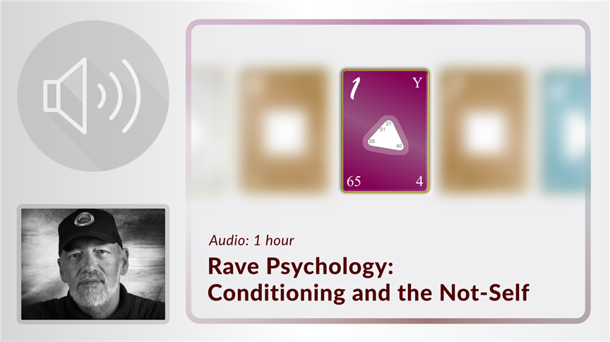 rave psychology conditioning and the not self