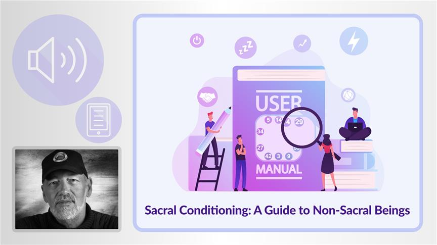 Sacral Conditioning: A Guide to Non-Sacral Beings