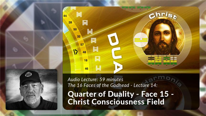 Quarter of Duality - Face 15 - Christ Consciousness Field