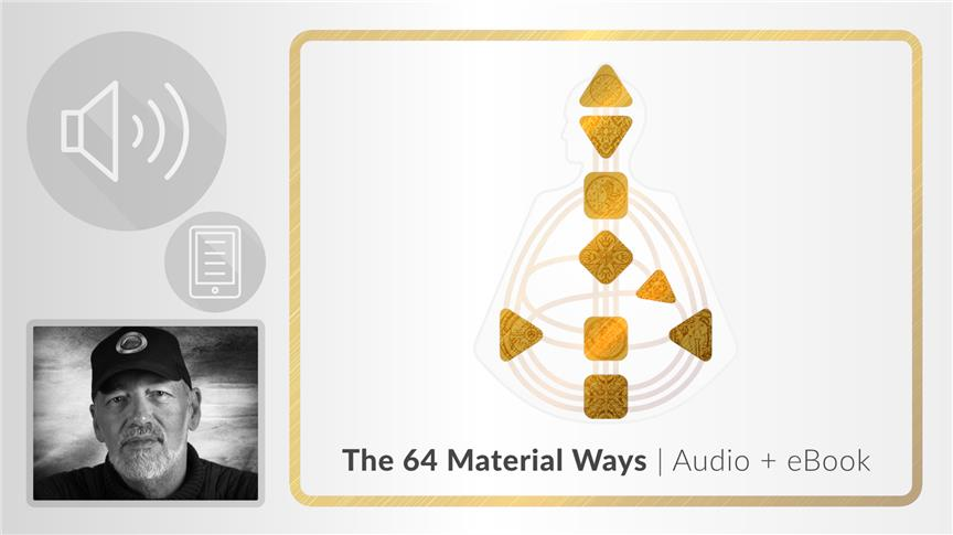 The 64 Material Ways