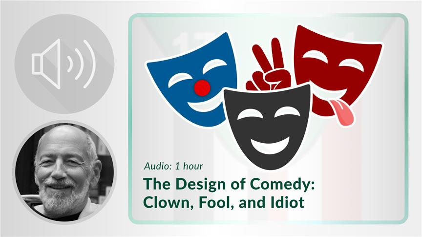 The Design of Comedy: Clown, Fool, and Idiot