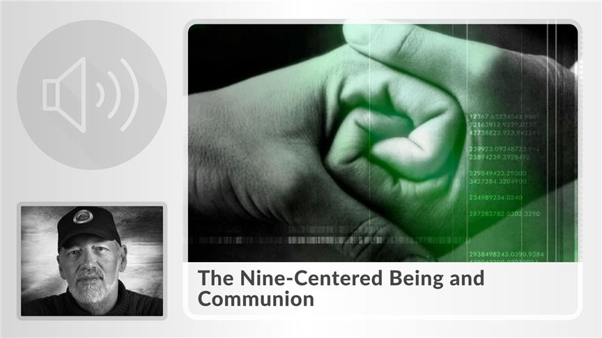 The Nine-Centered Being & Communion