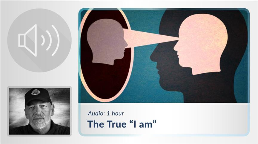 "The True ""I am"""