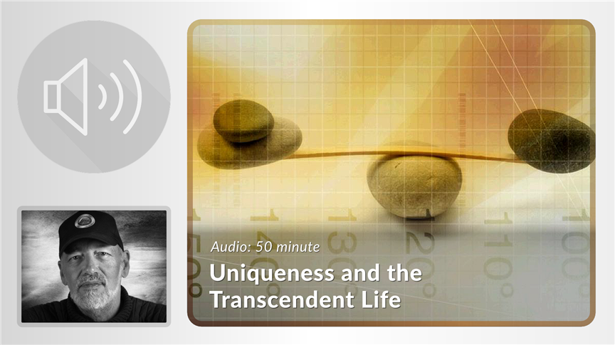 Uniqueness and the Transcendent Life