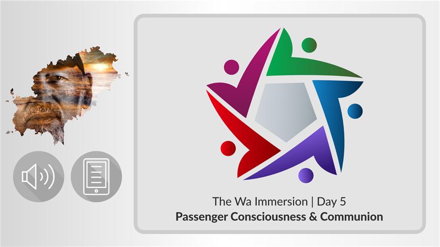 Day 5 | Passenger Consciousness & Communion