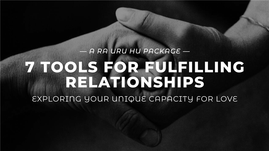 The 7 Tools for Fulfilling Relationships