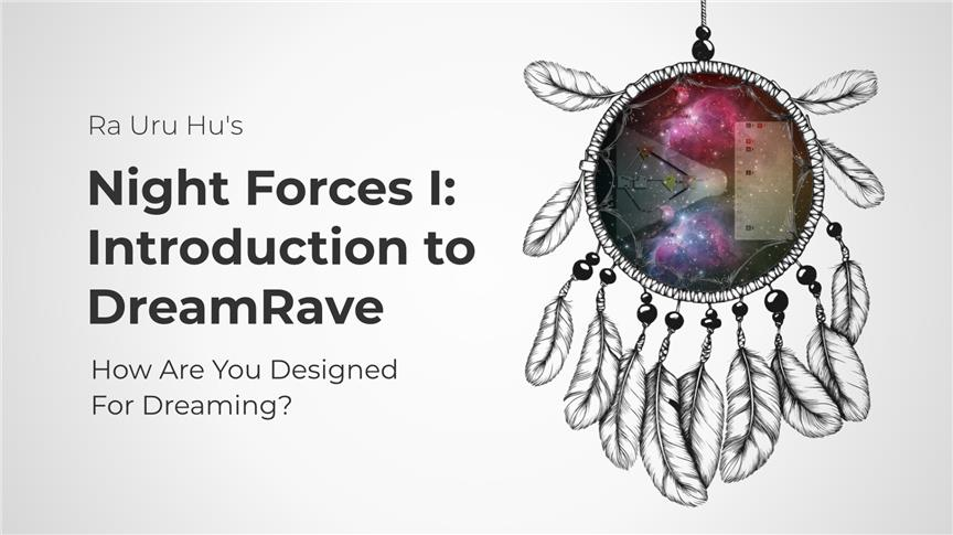 Night Forces 1: Introduction to DreamRave + Bonuses