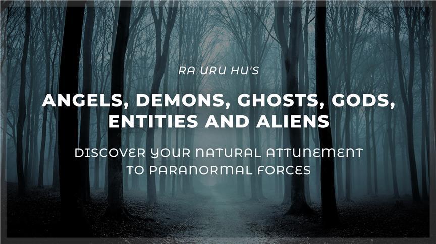 Angels, Demons, Ghosts, Gods, Entities and Aliens + Bonuses