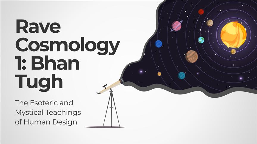 Rave Cosmology 1: Bhan Tugh + Bonus