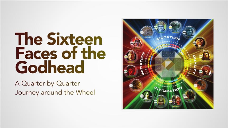 Quarter by Quarter: The 16 Faces of the Godhead + Bonus