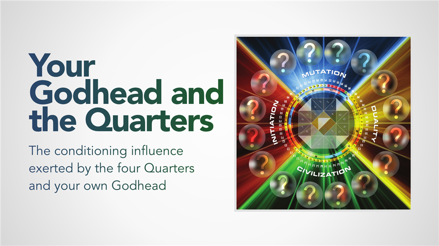 Your Godhead and the Quarters
