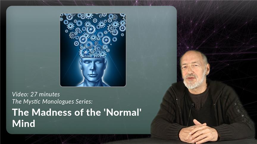 The Madness of the 'Normal' Mind